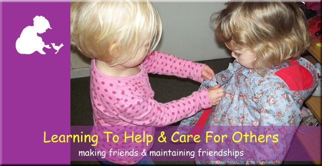 Anne Frank Montessori Day Nursery - learning to help and to care for others, making friends and maintaining relationships.